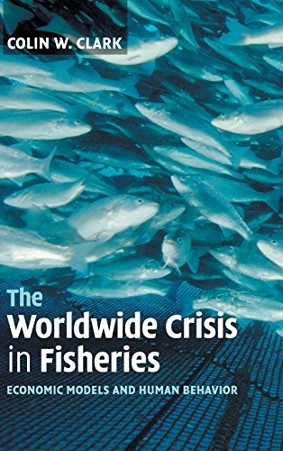 The Worldwide Crisis in Fisheries Hardback: Economic Models and Human Behavior