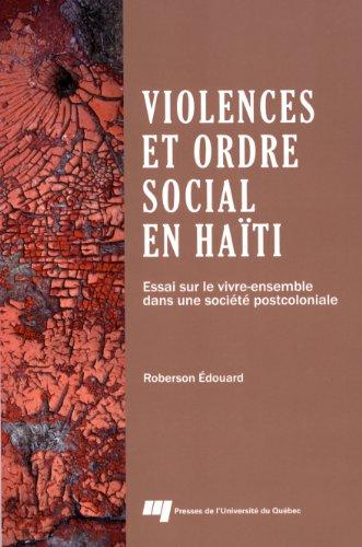 Violences et ordre social en Haïti : Essai sur le...