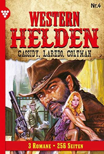 Western Helden 4 – Erotik Western: Cassidy, Laredo, Coltman