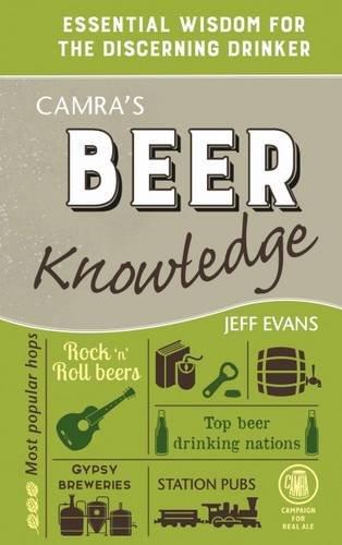 Camra's Beer Knowledge: Essential Wisdom for the Discerning Drinker por Jeff Evans