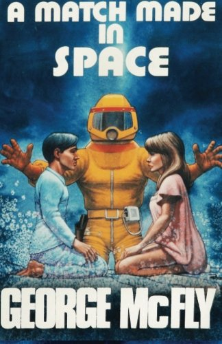 A Match Made In Space: A Journal Back from the Future por Hunt