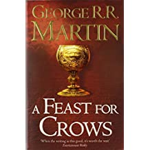 A Feast for Crows (Reissue) (A Song of Ice and Fire, Book 4) by George R. R. Martin (1-Sep-2011) Paperback