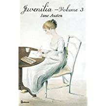 Juvenilia Vol_III - (Annotated) (English Edition)