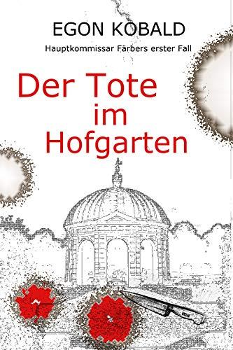 Der Tote im Hofgarten: Hauptkommissar Färbers erster Fall