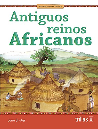 Antiguos reinos africanos / Ancient African kingdoms (History Opens Windows) por Jane Shuter