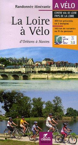 La Loire à Vélo : D'Orléans à Nantes, Centre Val de Loire Pays de la Loire