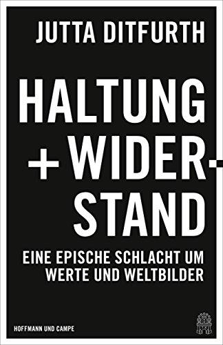 Haltung und Widerstand: Eine epische Schlacht um Werte und ...