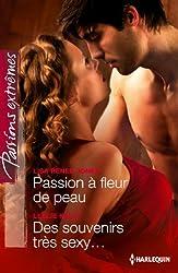 Passion à fleur de peau - Des souvenirs très sexy... (Passions Extrêmes)