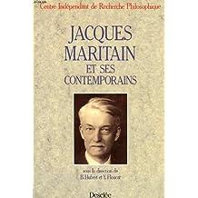 Jacques Maritain et ses Contemporains