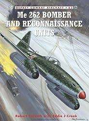 Me 262 Bomber and Reconnaissance Units of World War 2 (Osprey Combat Aircraft)