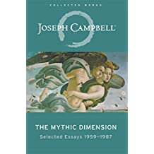 Amazon joseph campbell kindle store the mythic dimension selected essays 19591987 the collected works of joseph campbell fandeluxe Image collections