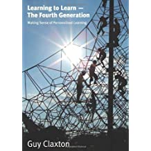 Learning to Learn - the Fourth Generation: Making Sense of Personalised Learning by Guy Claxton (2006-10-16)