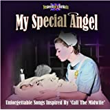 My Special Angel - Unforgettable Songs Inspired By 'Call the Midwife'