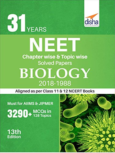 31 Years NEET Chapter-wise & Topic-wise Solved Papers Biology (2018-1988)