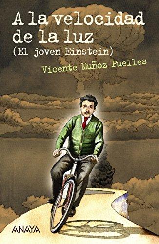 A la velocidad de la luz (Literatura Juvenil (A Partir De 12 Años) - Leer Y Pensar-Selección) por Vicente Muñoz Puelles