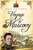 Voyage to Muscovy: Volume 6 (The Chronicles of Christoval Alvarez)