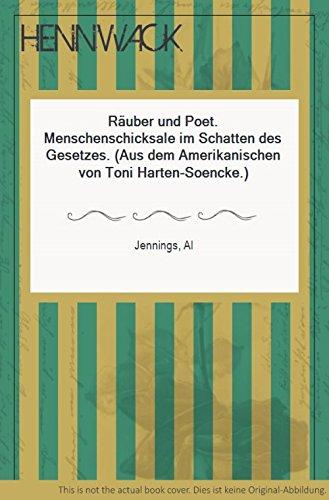Räuber und Poet. Menschenschicksale im Schatten des Gesetzes. (Aus dem Amerikanischen von Toni Harten-Soencke.)