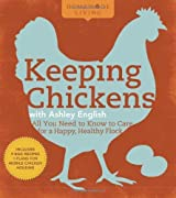 Homemade Living: Keeping Chickens with Ashley English: All You Need to Know to Care for a Happy, Healthy Flock 1st by English, Ashley (2010) Hardcover