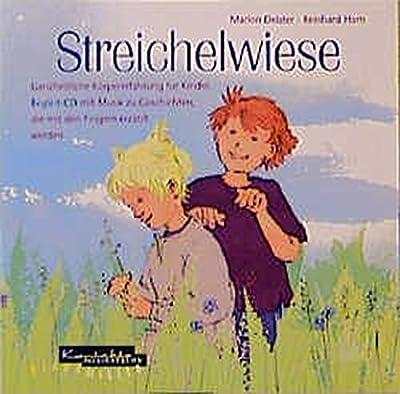 Streichelwiese: Ganzheitliche Körpererfahrung für Kinder (CD)