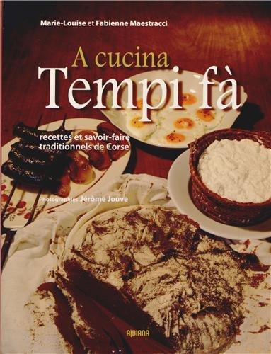 A cucina tempi fà : Recettes et savoir-faire traditionnels de Corse par Marie-Louise Maestracci