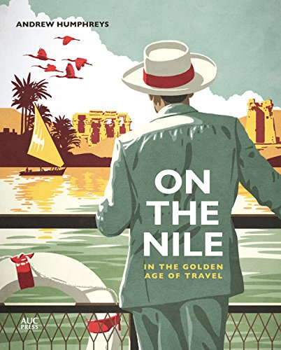 On the Nile in the Golden Age of Travel por Andrew Humphreys