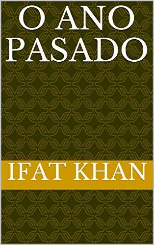 O ano pasado (Galician Edition) por Ifat khan