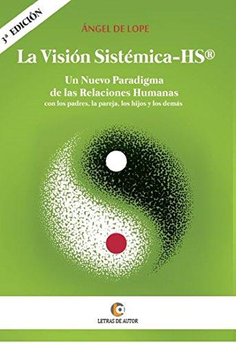 La Visión Sistémica-HS por Ángel De Lope