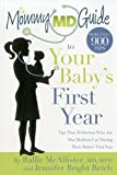 The Mommy MD Guide to Your Baby's First Year: More Than 900 Tips That 70 Doctors Who Are Also Mothers Use During Their Baby's First Year (Mommy MD Guides)