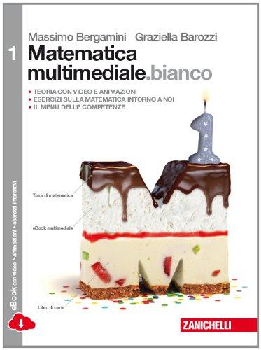 Matematica.bianco. Per le Scuole superiori. Con e-book. Con espansione online