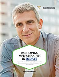 Improving Men's Health in 30 Days: Support for Prostate Conditions, Erectile Dysfunction (ED) and Hormonal Imbalance in 30 Days: Rehabilitation Plan For Overall Health (English Edition)