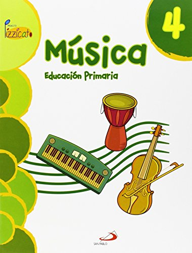 Música 4 - proyecto pizzicato - libro del alumno: educación primaria