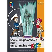 Spiele programmieren mit der Unreal Engine für Kids (mitp für Kids)