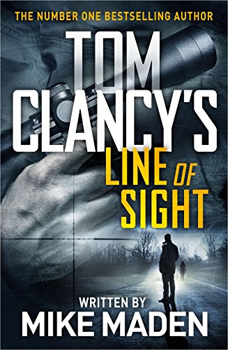 Tom Clancy's Line of Sight: THE INSPIRATION BEHIND THE THRILLING AMAZON PRIME SERIES JACK RYAN (Jack Ryan Jr 12)