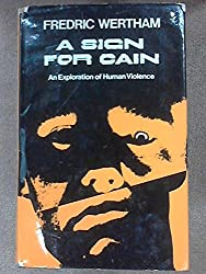 A sign for Cain: An exploration of human violence