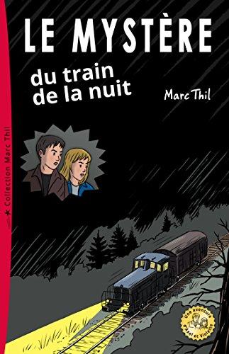 Le Mystère du train de la nuit por Marc Thil