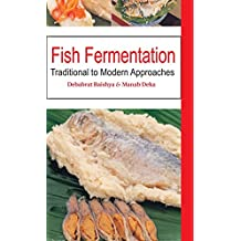 Fish Fermentation: Traditional to Modern Approaches