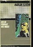 Hitler peignait des roses - Quinze nouvelles venues de la face nocturne de l'univers (Oeuvres /Harlan Ellison)