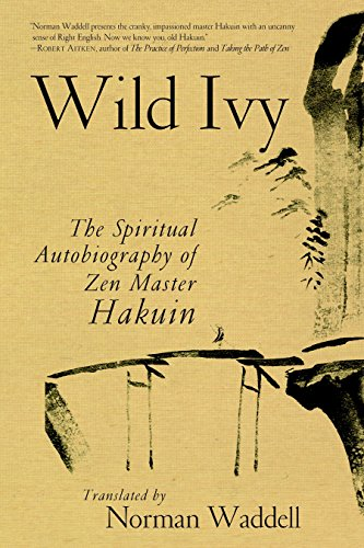 Wild Ivy: The Spiritual Autobiography of Zen Master Hakuin (Shambhala Classics) por Hakuin Ekaku