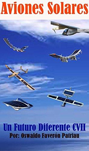 Aviones Solares (Un Futuro Diferente nº 107) por Oswaldo Enrique Faverón Patriau