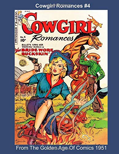 Cowgirl Romances #4 - From The Golden Age Of Comics 1951 (Golden Age Reprints by StarSpan, Band 539) -