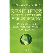 Resilienz in Zeiten extremer Veränderung - Persönlichen und gesellschaftlichen Wandel aktiv gestalten
