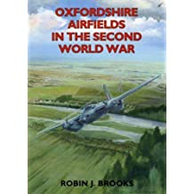 Oxfordshire Airfields in the Second World War (Airfields Series)
