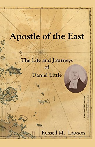 Apostle of the East: The Life and Journeys of Daniel Little