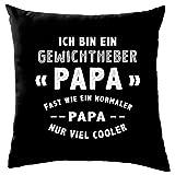 Dressdown Ich Bin EIN Gewichtheber Papa - Dekokissen 41 x 41 cm - Schwarz
