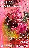 Die Detektive vom Bhoot-... von Deepa Anappara