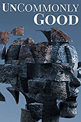 UnCommonly Good: Special Edition (UnCommon Anthologies Book 4)
