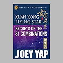 Xuan Kong Flying Star Secrets of the 81 Combinations (English Edition)
