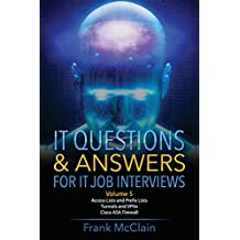 IT Questions & Answers For IT Job Interviews: Volume 5 ...