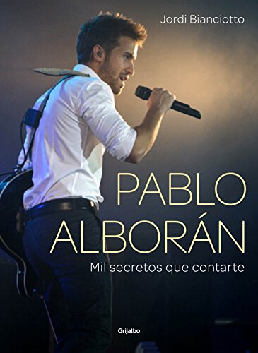 Pablo Alborán: Mil secretos que contarte (Spanish Edition)