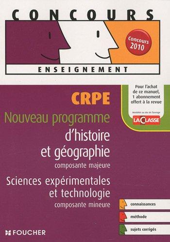 CRPE Histoire et Gographie composante majeure, Sciences exprimentales et technologie composante mineure (Ancienne Edition)